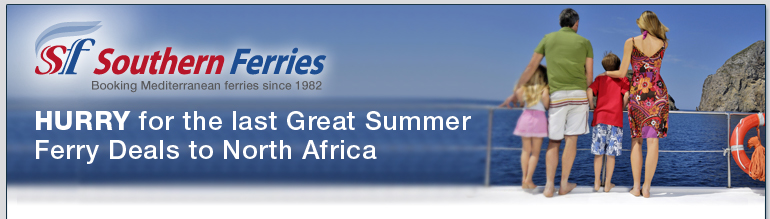 Southern Ferries - HURRY for the last Great Summer Ferry Deals to North Africa